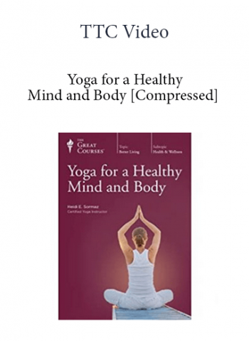 TTC Video - Yoga for a Healthy Mind and Body [Compressed]