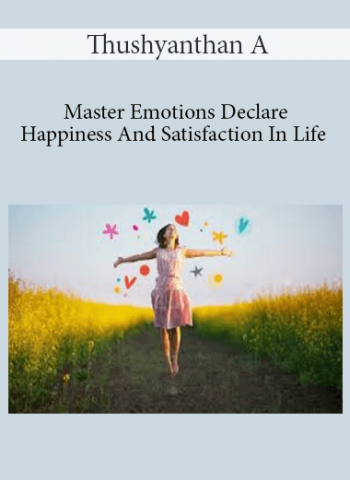 Thushyanthan A - Master Emotions - Declare Happiness And Satisfaction In Life