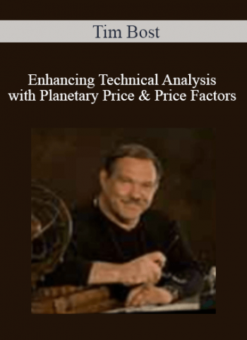 Tim Bost - Enhancing Technical Analysis with Planetary Price & Price Factors
