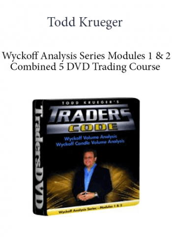 Todd Krueger - Wyckoff Analysis Series Modules 1 & 2 - Combined 5 DVD Trading Course