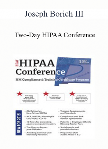 Two-Day HIPAA Conference: Compliance and Training Certificate Program - Joseph Borich III