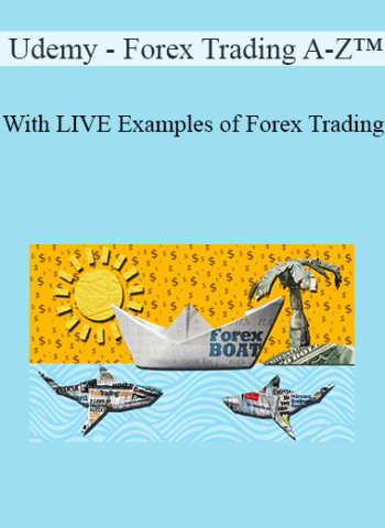 Udemy - Forex Trading A-Z™ - With LIVE Examples of Forex Trading