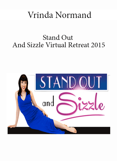 Vrinda Normand - Stand Out And Sizzle Virtual Retreat 2015