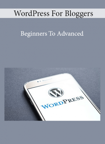 WordPress For Bloggers - Beginners To Advanced