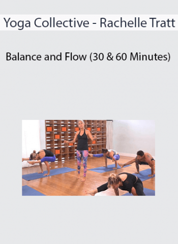 Yoga Collective - Rachelle Tratt - Balance and Flow (30 & 60 Minutes)